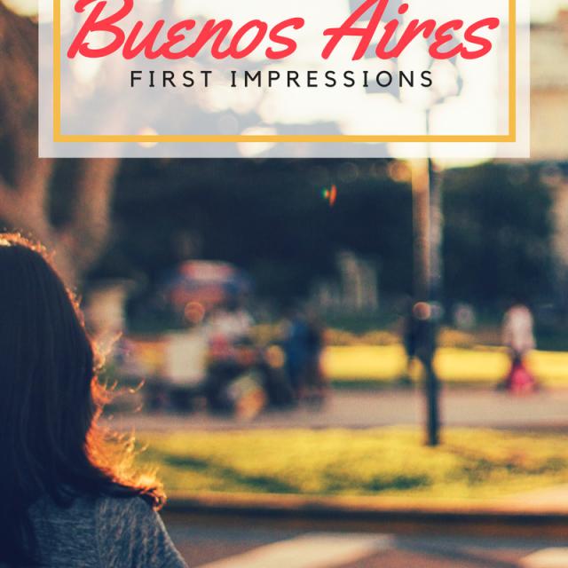 Un-Mes-en-Buenos-Aires-Primeras-Impresiones-640x640